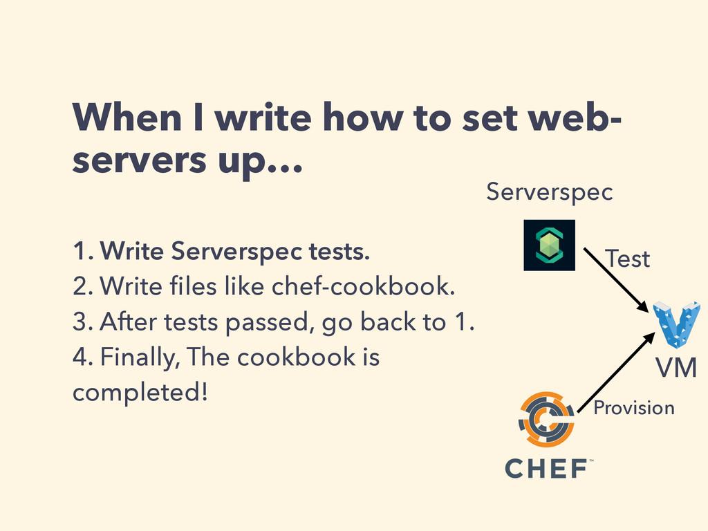 When I write how to set web- servers up… 1. Wri...
