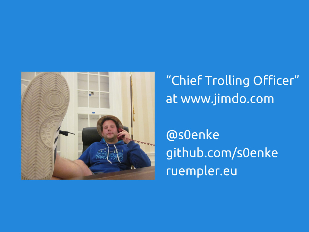 """Chief Trolling Officer"" at www.jimdo.com @s0en..."