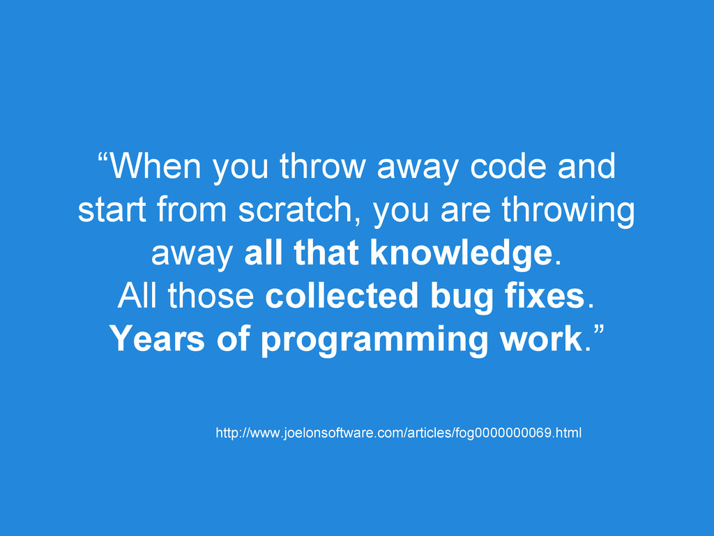 """When you throw away code and start from scratc..."