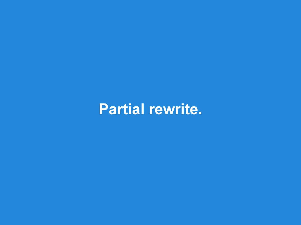 Partial rewrite.