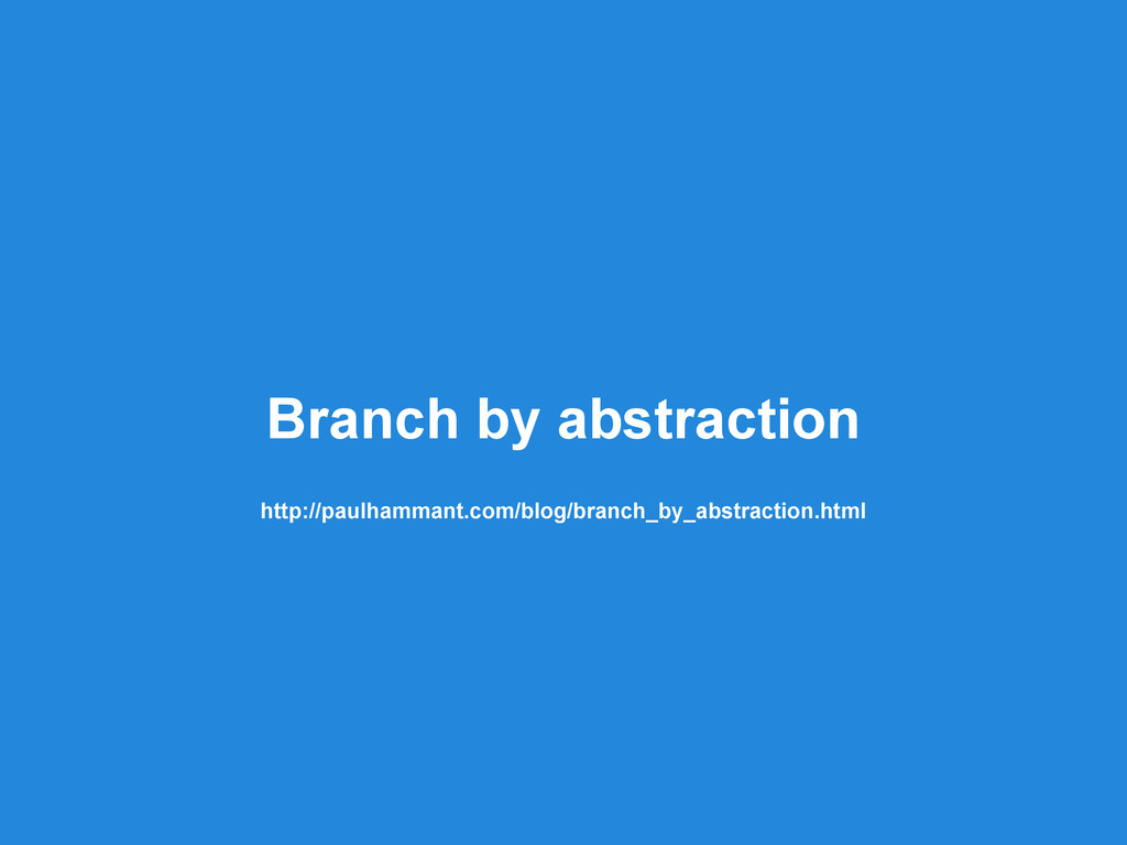 Branch by abstraction http://paulhammant.com/bl...