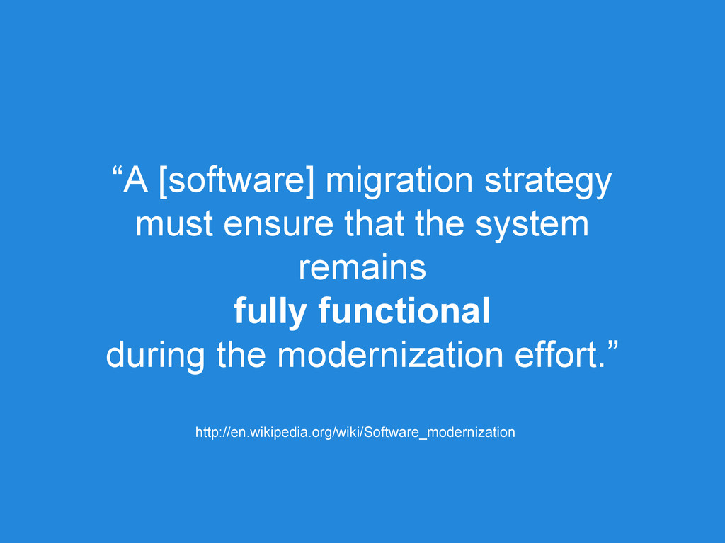 """A [software] migration strategy must ensure th..."