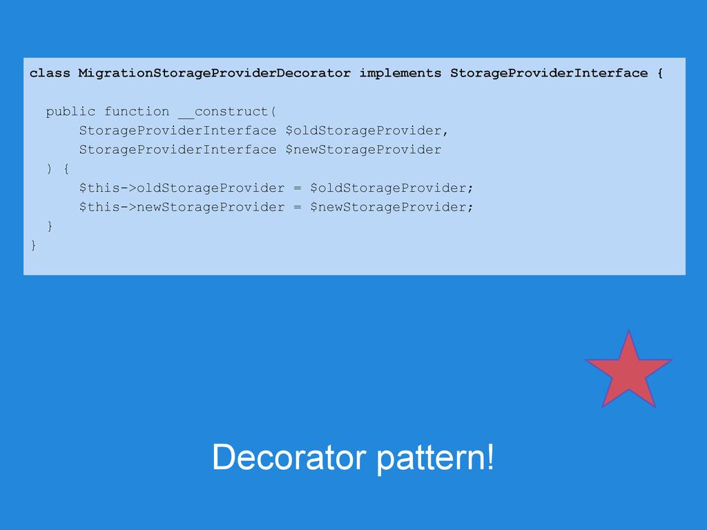 Decorator pattern! class MigrationStorageProvid...