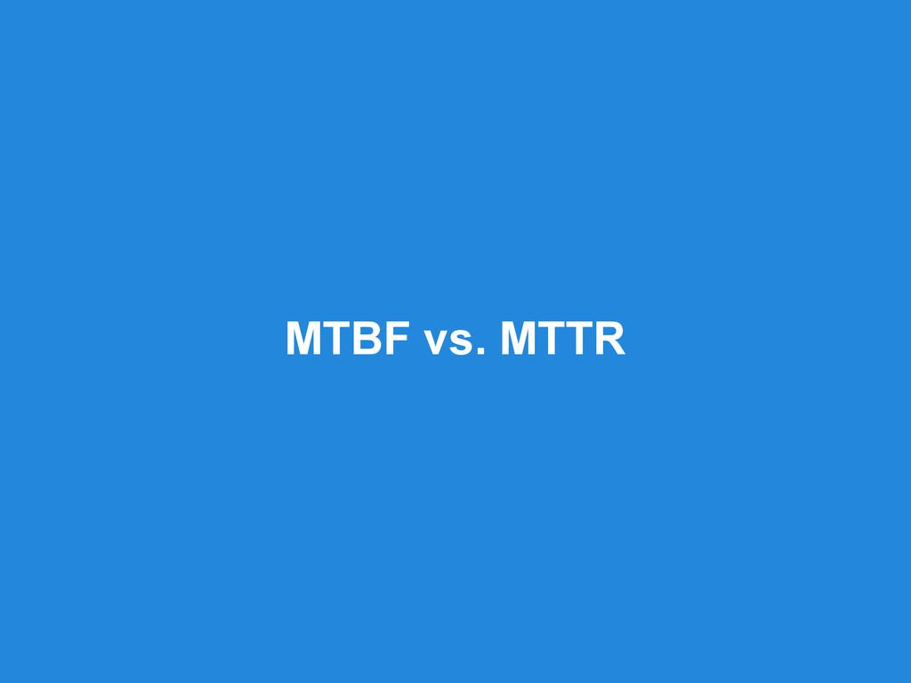 MTBF vs. MTTR