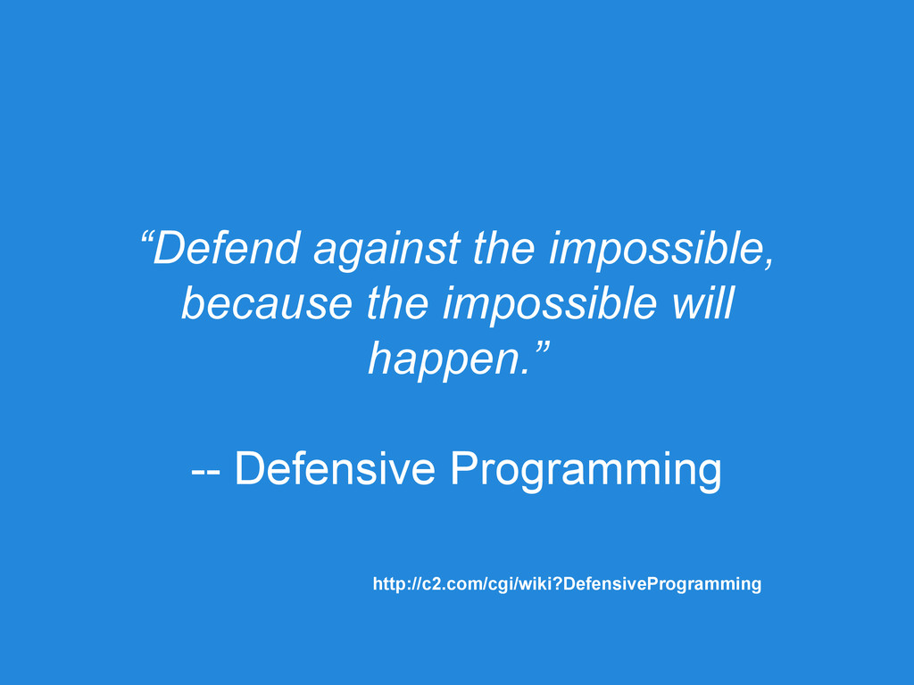 """Defend against the impossible, because the imp..."