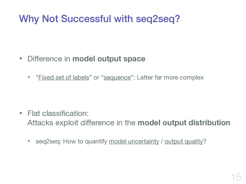 Why Not Successful with seq2seq? ‣ Difference in...
