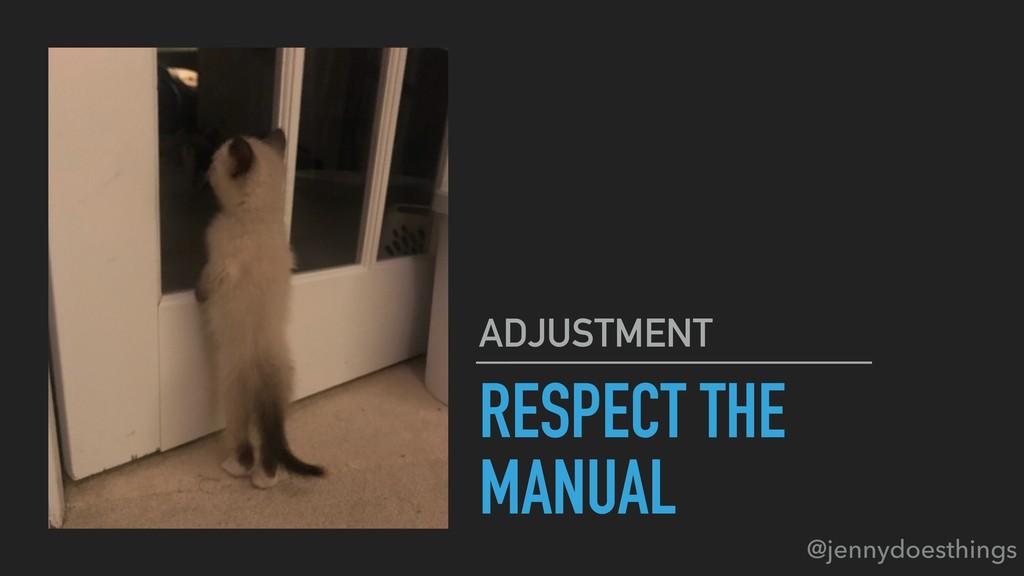 RESPECT THE MANUAL ADJUSTMENT @jennydoesthings
