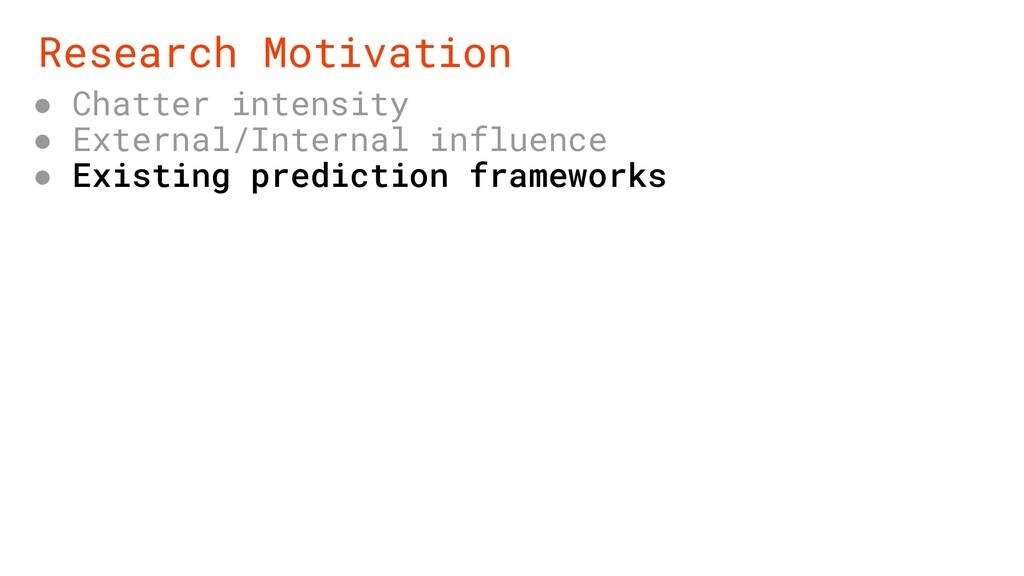 Research Motivation ● Chatter intensity ● Exter...