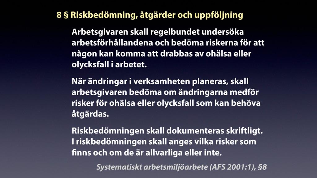 8 § Riskbedömning, åtgärder och uppföljning Arb...