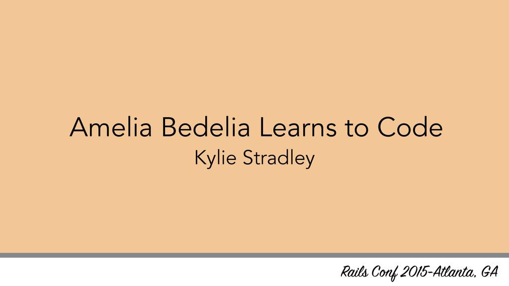 Amelia Bedelia Learns to Code Kylie Stradley Ra...