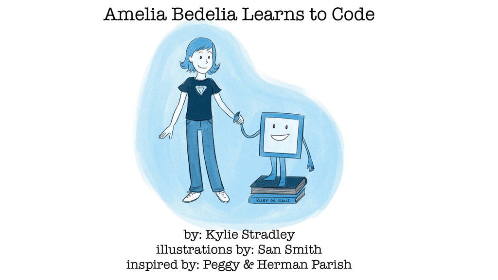 Amelia Bedelia Learns to Code by: Kylie Stradle...