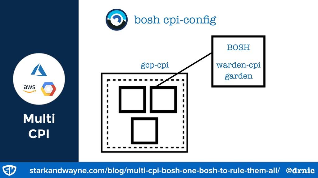 Multi CPI bosh cpi-config starkandwayne.com/blog...
