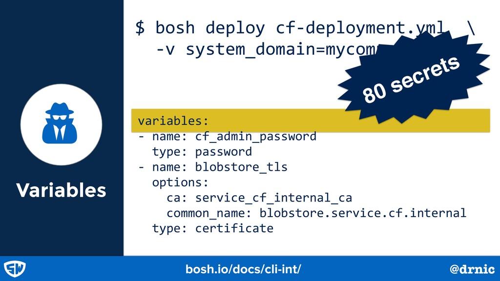 variables: - name: cf_admin_password type: pass...