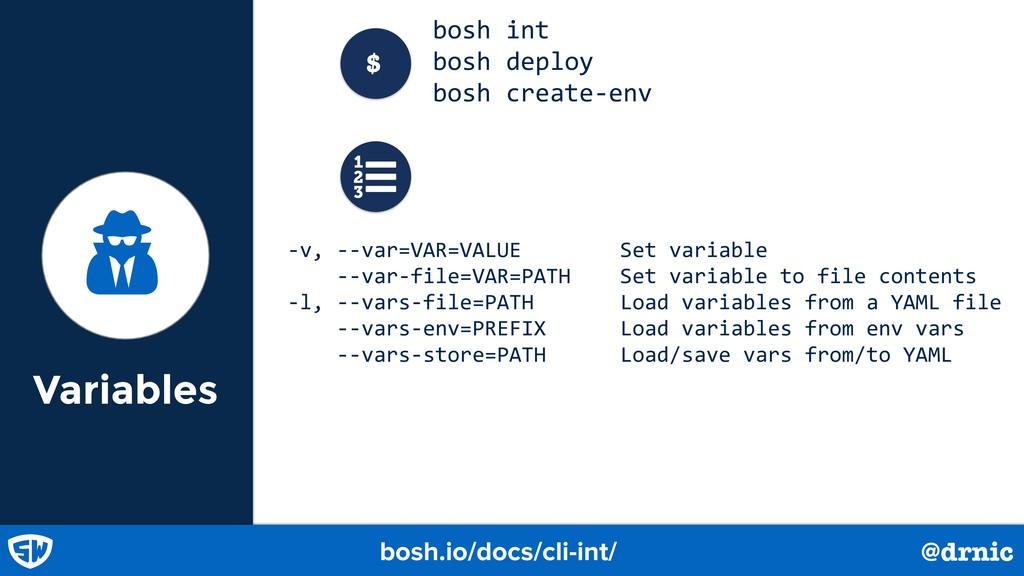 Variables Ǻ bosh.io/docs/cli-int/ bosh int bosh...