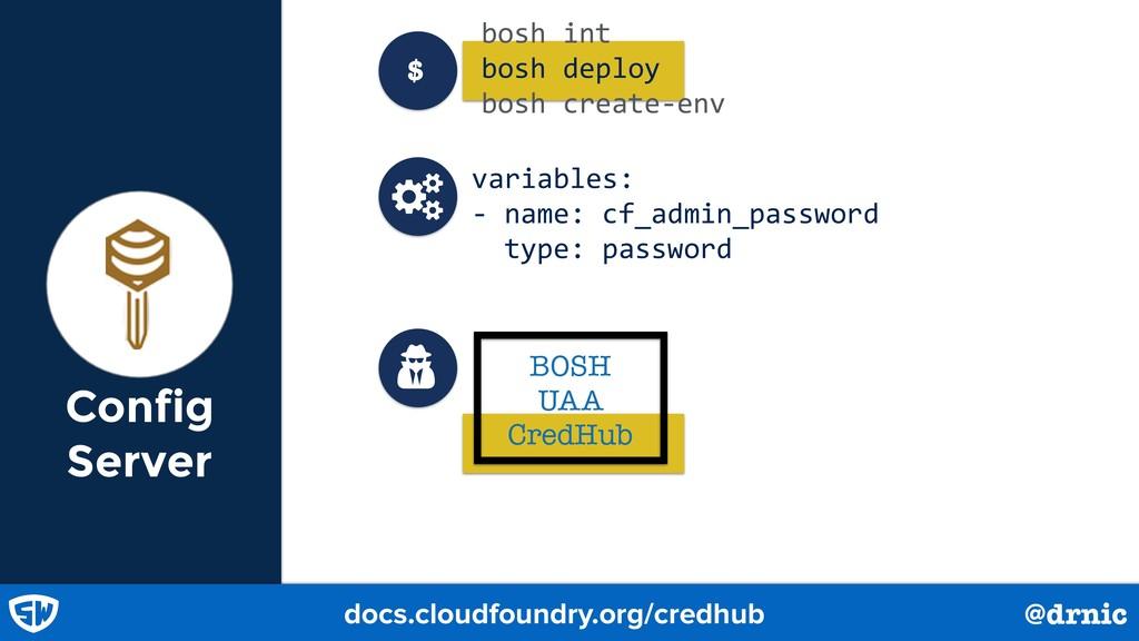 Config Server docs.cloudfoundry.org/credhub bos...