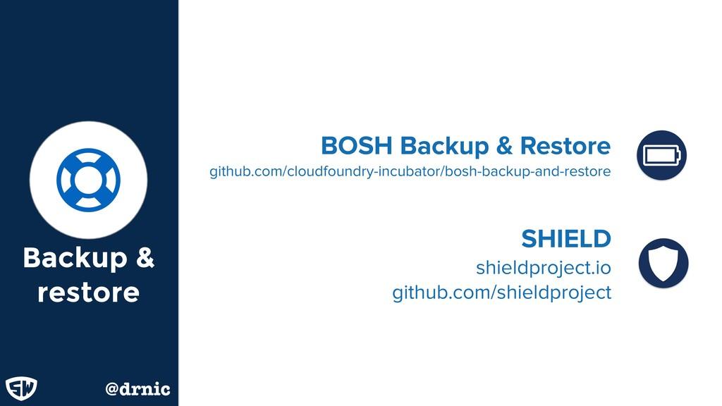 Backup & restore Ʊ @drnic SHIELD shieldproject...