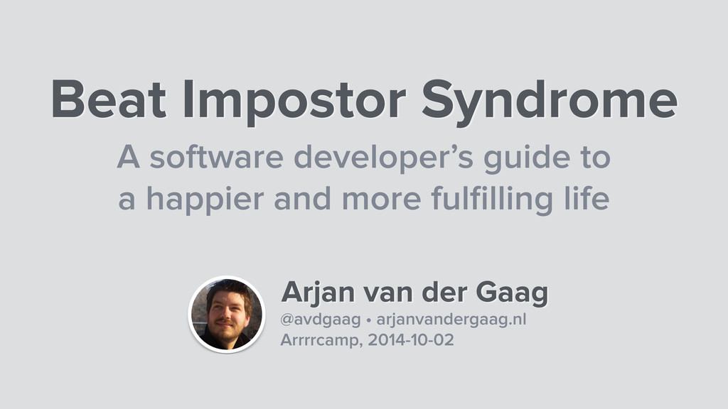 Beat Impostor Syndrome A software developer's g...
