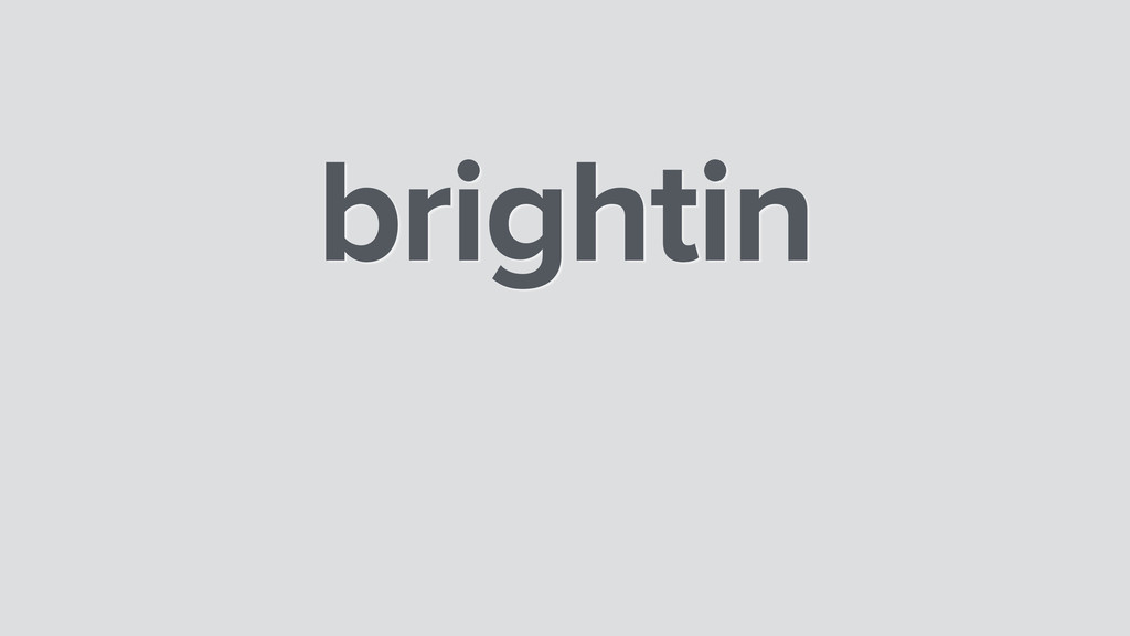 brightin