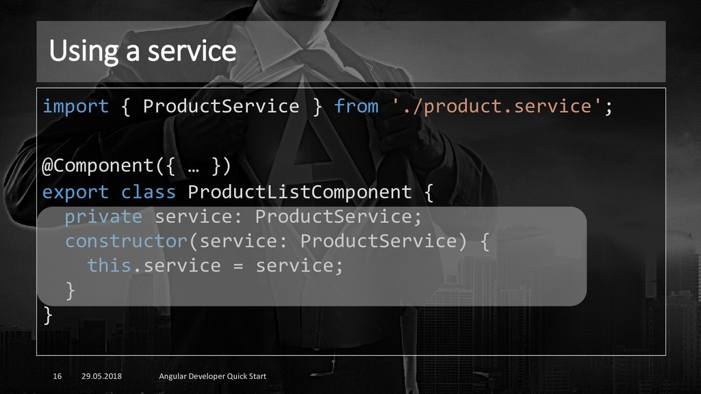Using a service 29.05.2018 Angular Developer Qu...