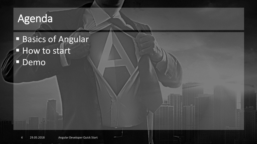 Agenda 29.05.2018 Angular Developer Quick Start...