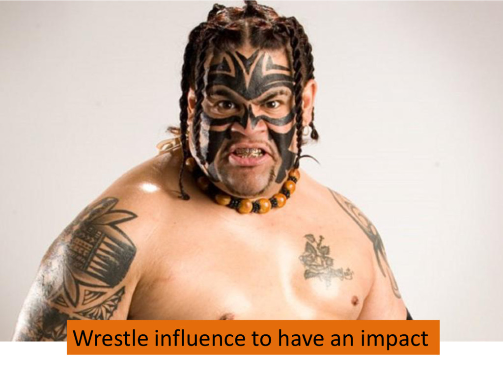 Wrestle influence to have an impact