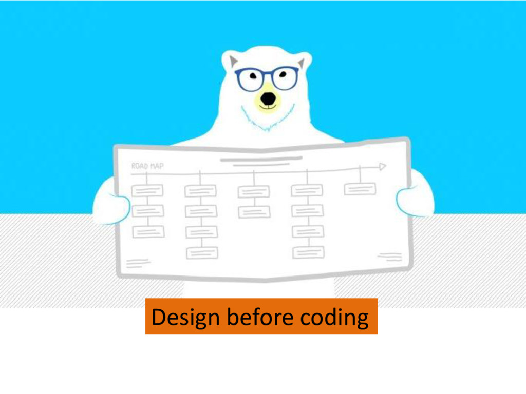 Design before coding