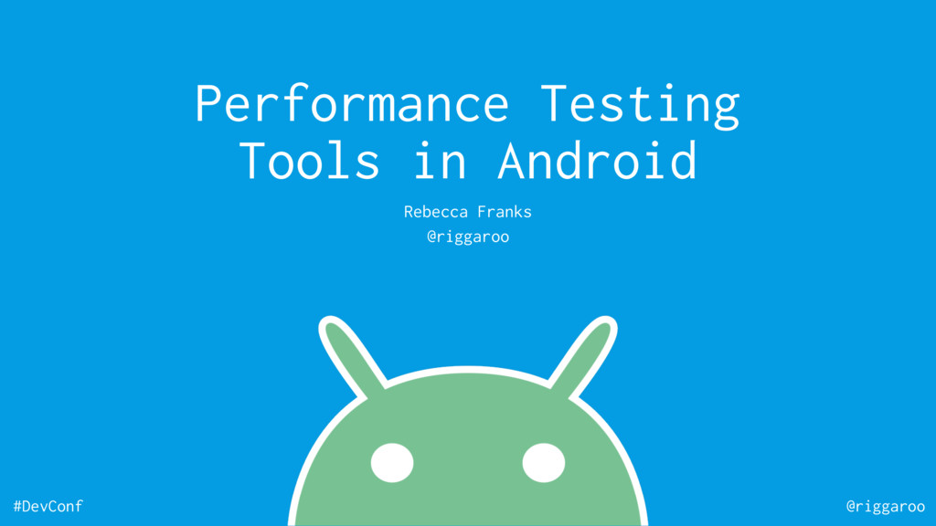 #DevConf @riggaroo Performance Testing Tools in...