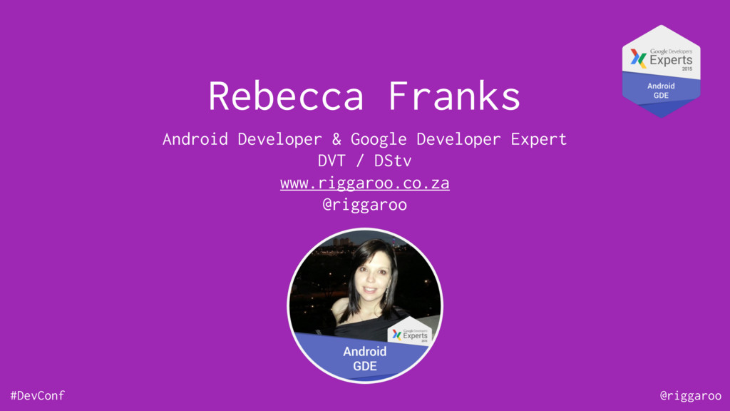 #DevConf @riggaroo Rebecca Franks Android Devel...