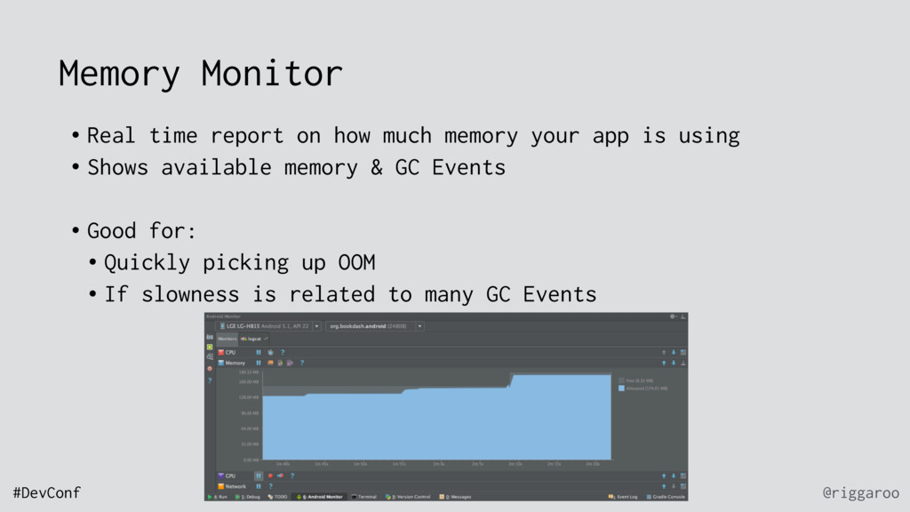 @riggaroo #DevConf Memory Monitor • Real time r...