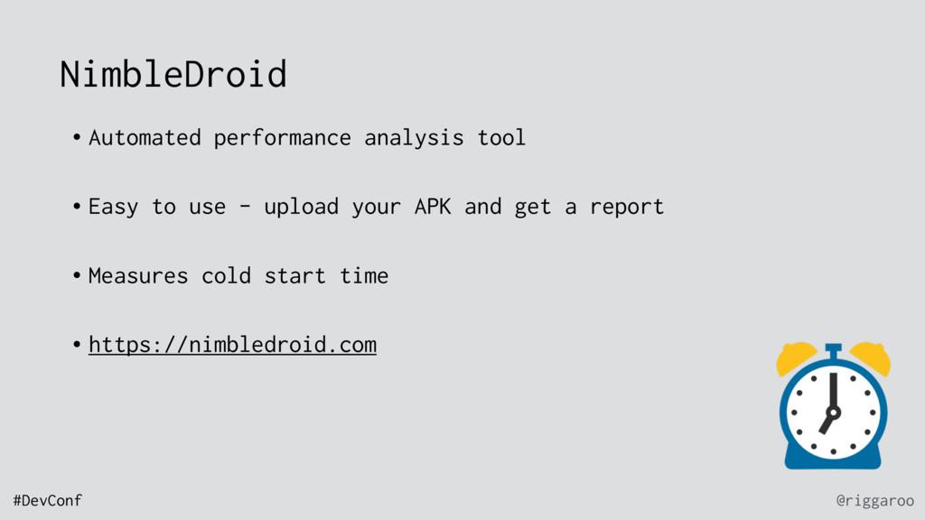 @riggaroo #DevConf NimbleDroid • Automated perf...