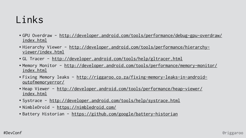 @riggaroo #DevConf Links • GPU Overdraw - http:...