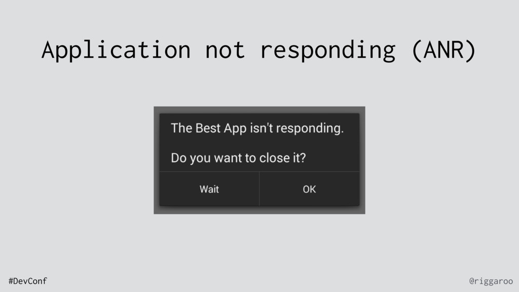 @riggaroo #DevConf Application not responding (...