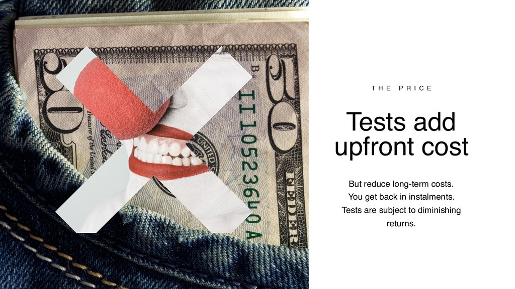 Tests add upfront cost But reduce long-term cos...