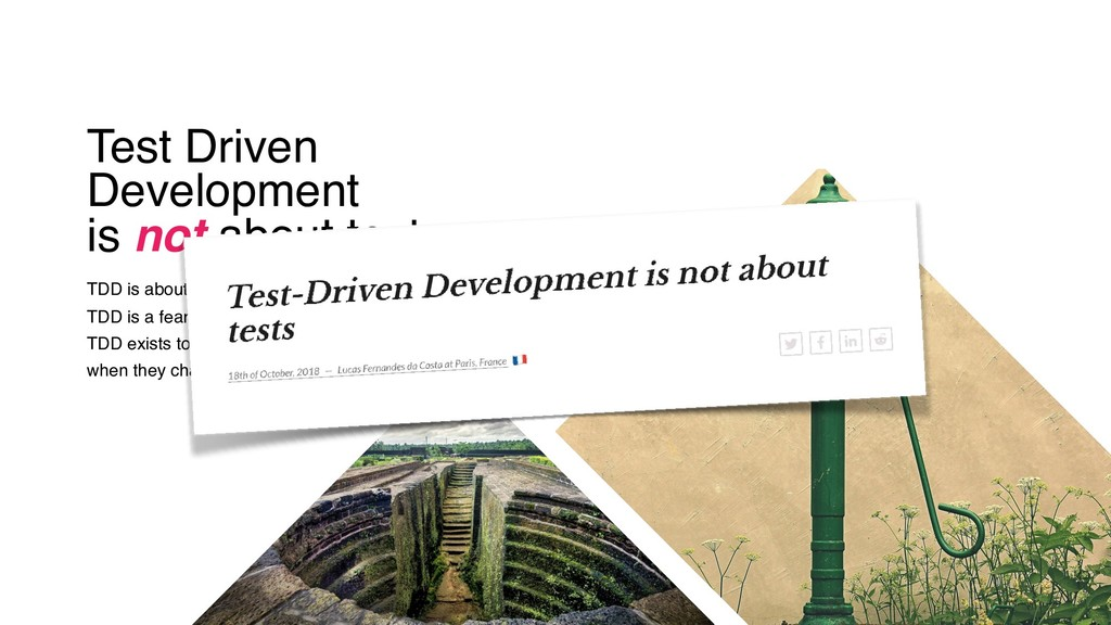 Test Driven Development is not about tests TDD ...