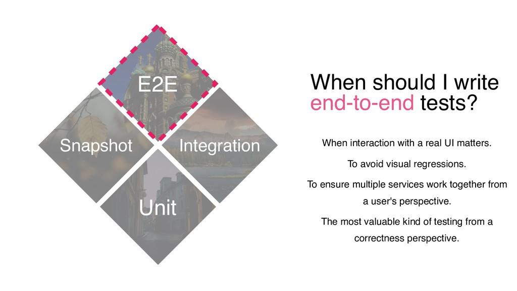 When should I write end-to-end tests? E2E Unit ...