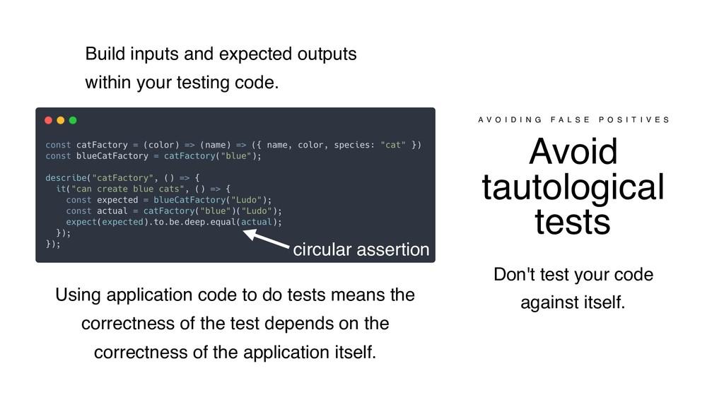 Avoid tautological tests A V O I D I N G F A L ...
