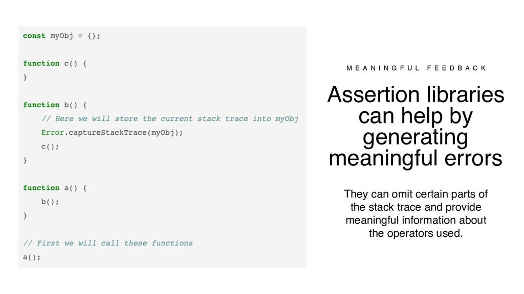 Assertion libraries can help by generating mean...