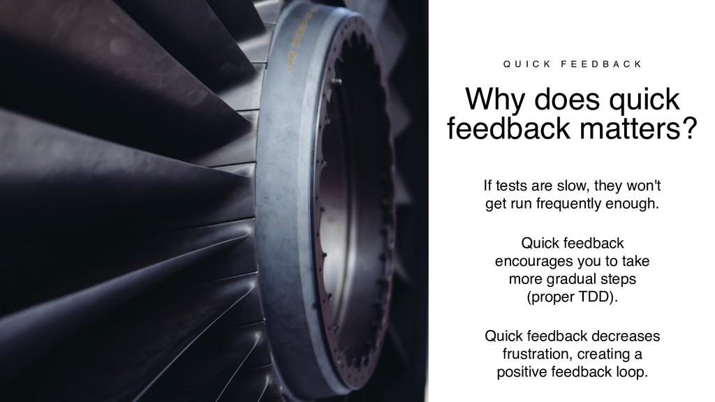 Why does quick feedback matters? Q U I C K F E ...