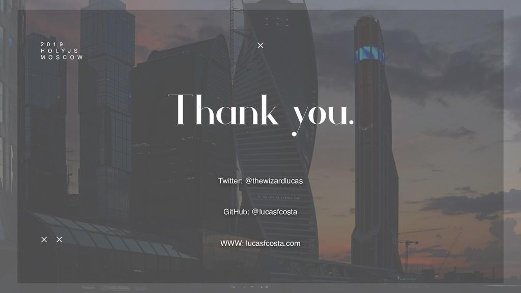 Thank you. 2 0 1 9 H O L Y J S  M O S C O W Tw...