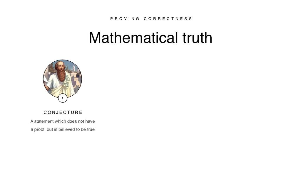 C O N J E C T U R E 1 Mathematical truth P R O ...