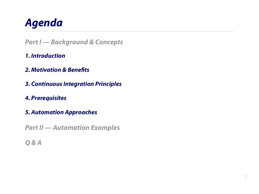 Agenda Part I — Background & Concepts 1. Introd...