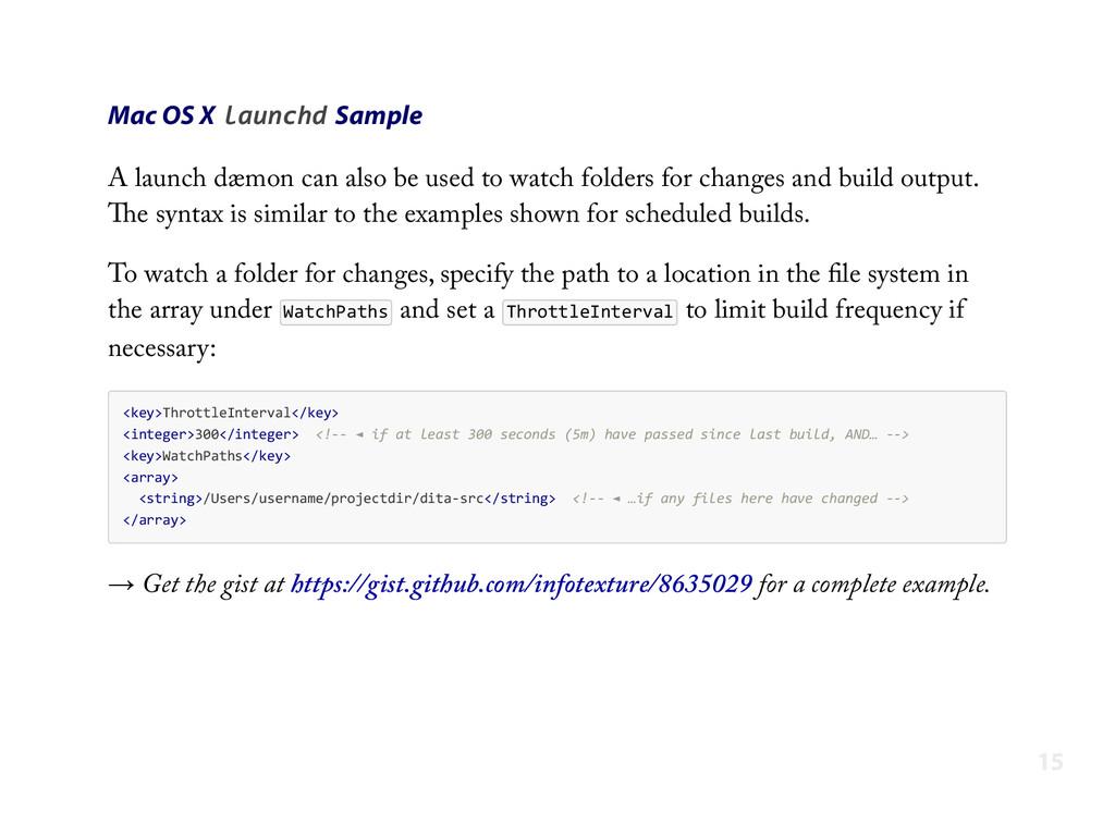 Mac OS X launchd Sample A launch dæmon can also...