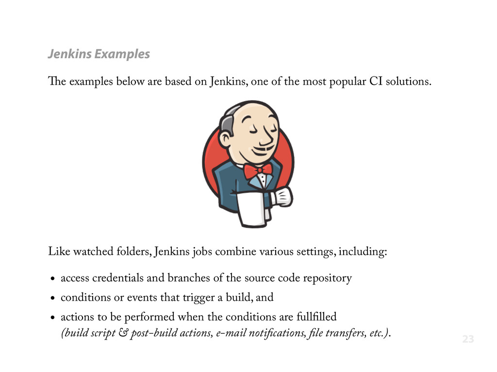 Jenkins Examples The examples below are based o...