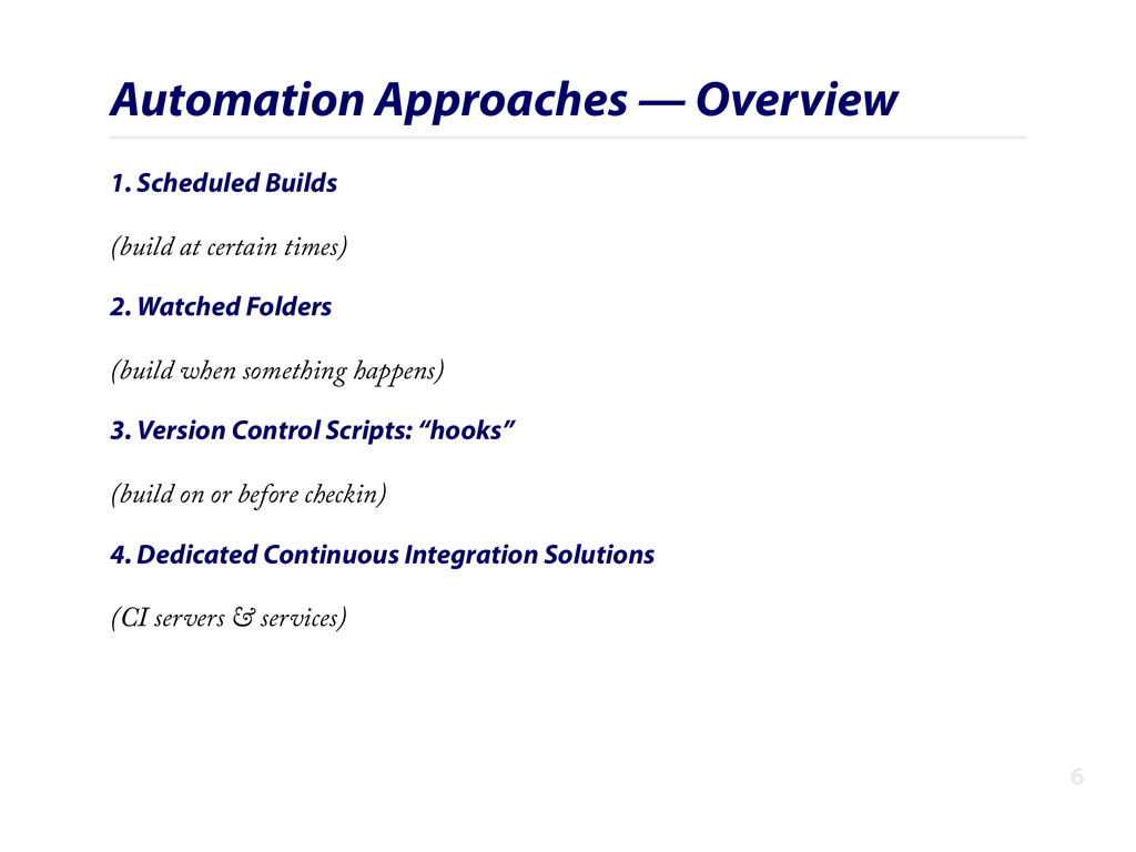 Automation Approaches — Overview 1. Scheduled B...