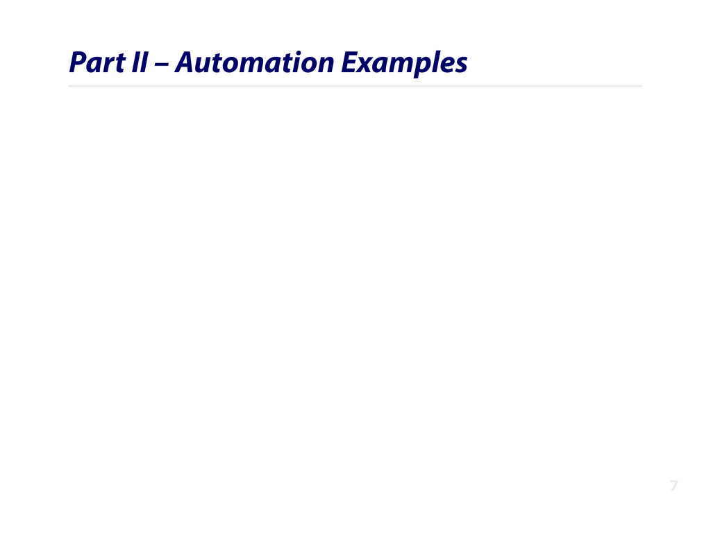 Part II – Automation Examples 7