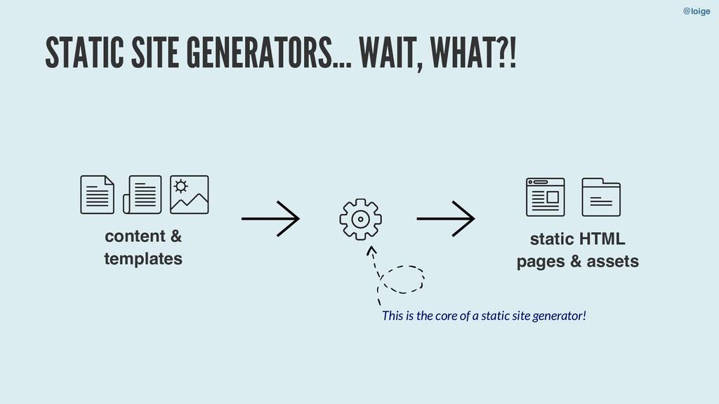 STATIC SITE GENERATORS... WAIT, WHAT?! content ...
