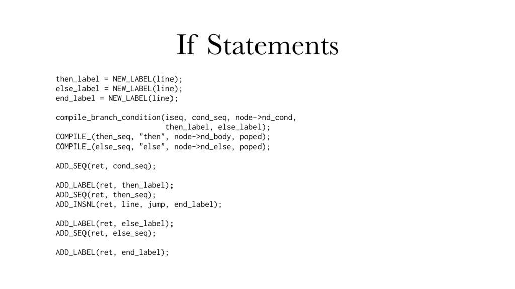 If Statements then_label = NEW_LABEL(line); els...
