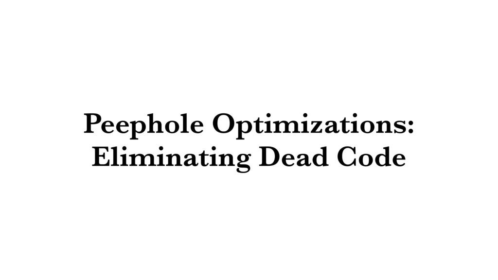 Peephole Optimizations: Eliminating Dead Code
