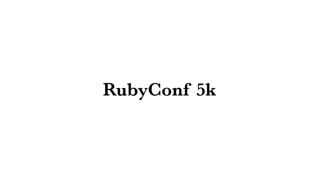 RubyConf 5k