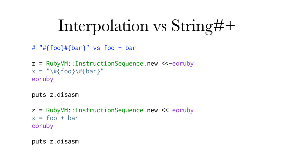 """Interpolation vs String#+ # """"#{foo}#{bar}"""" vs f..."""